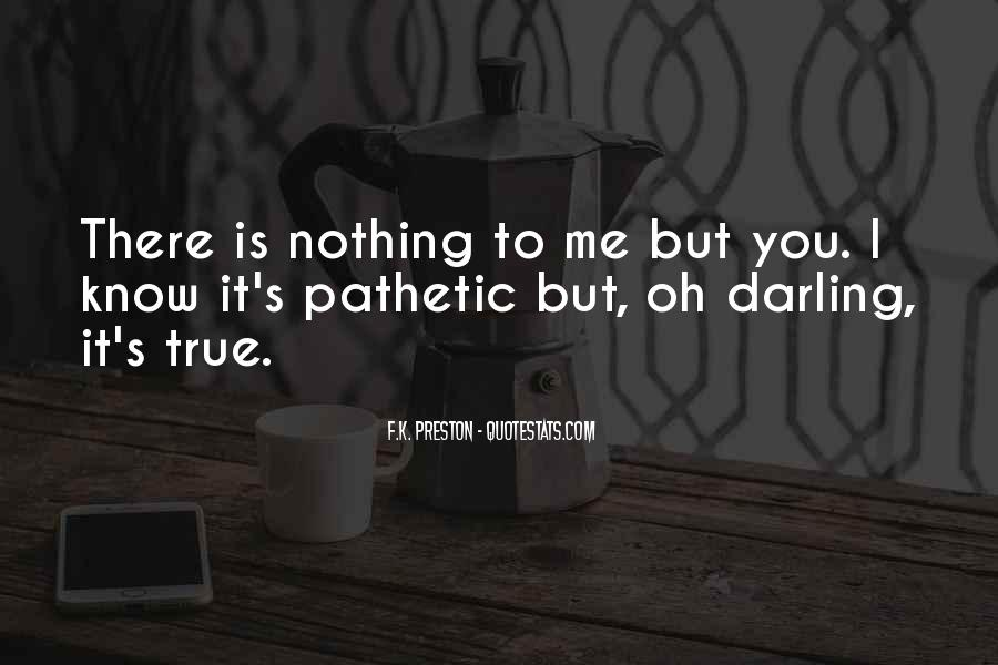 Nothing To You Quotes #18914