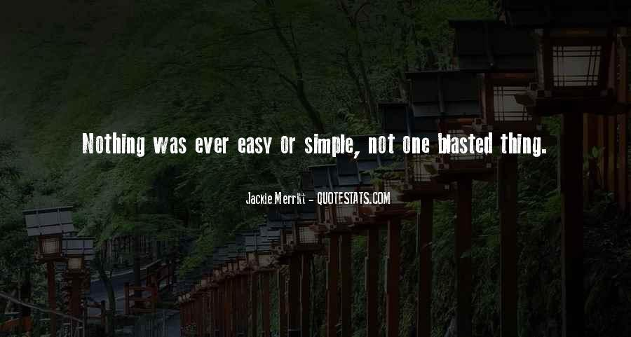 Nothing's Ever Simple Quotes #1281765