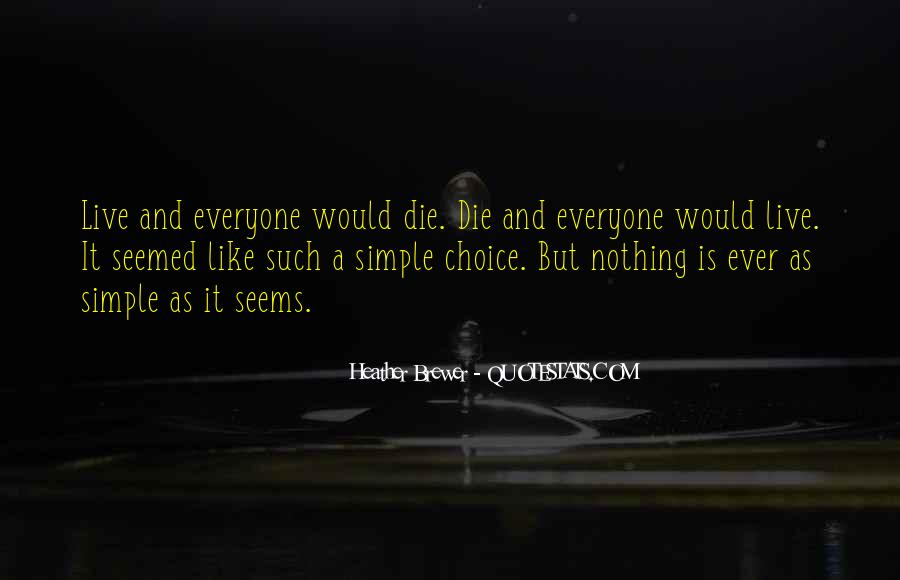 Nothing's Ever Simple Quotes #1812098