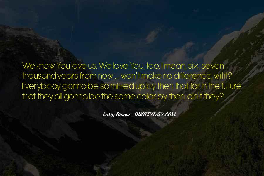 Now You Know Quotes #11806