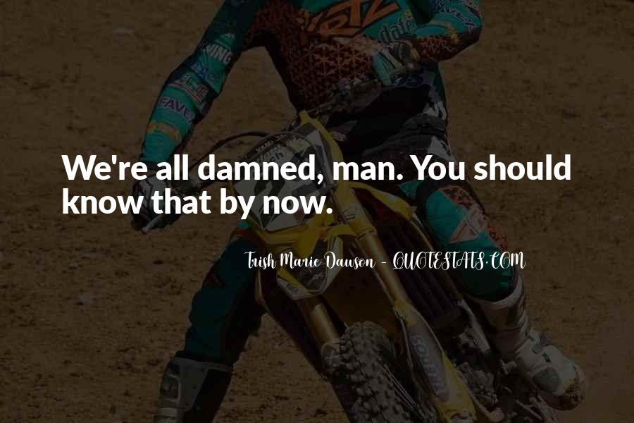 Now You Know Quotes #43659