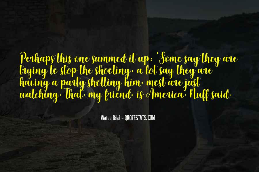 Nuff Said Quotes #1705802