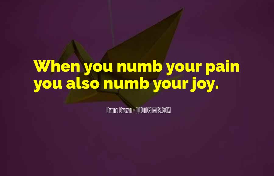 Numb To Pain Quotes #370462