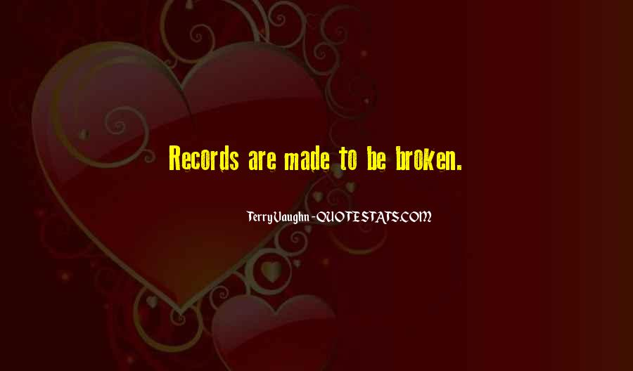Quotes About Broken Records #1325461