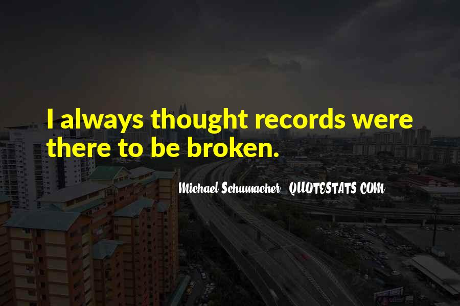 Quotes About Broken Records #20289