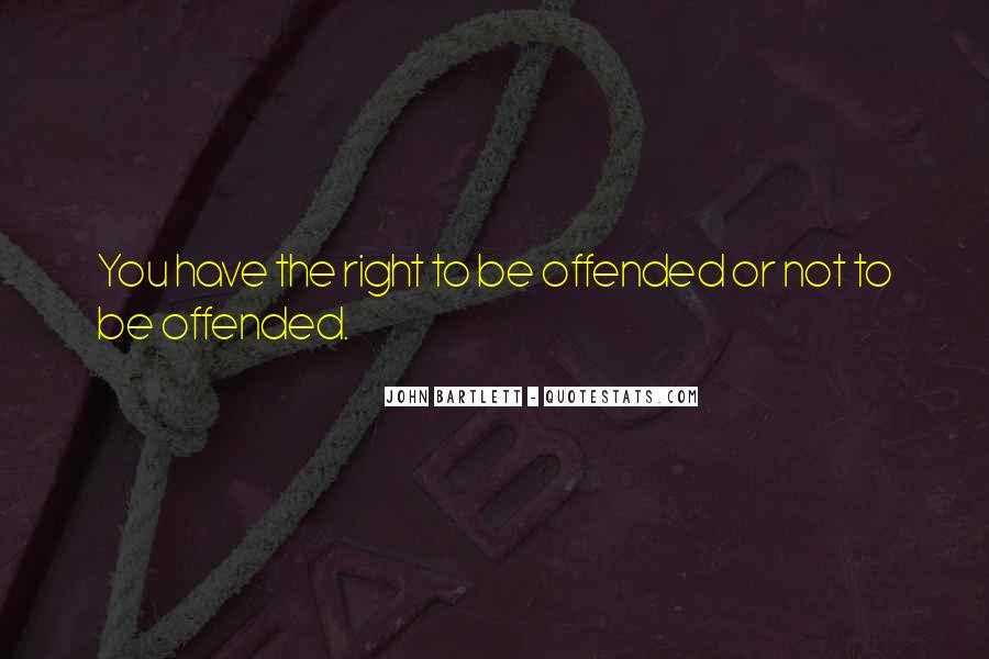 Offended Someone Quotes #150823