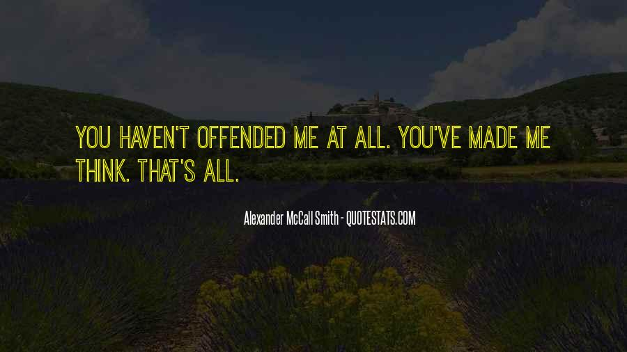 Offended Someone Quotes #183009