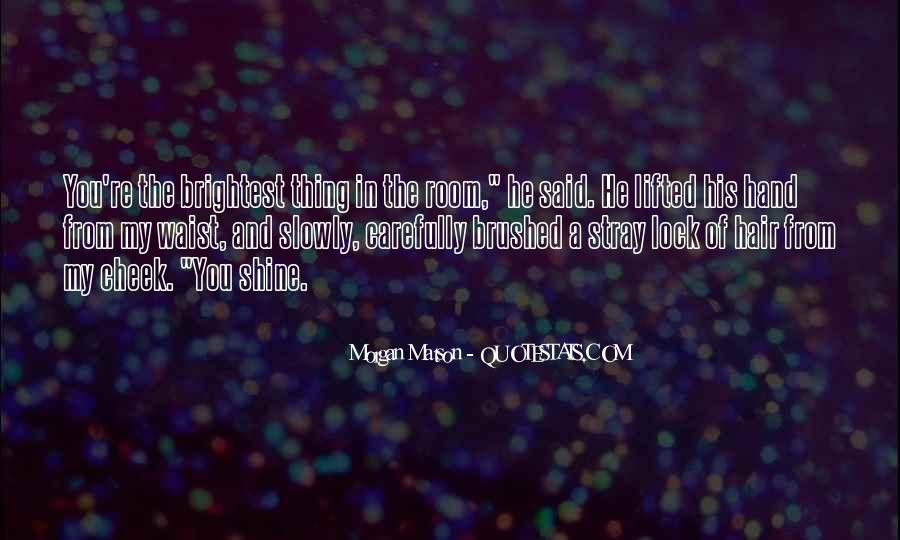 Quotes About Brightest #139656