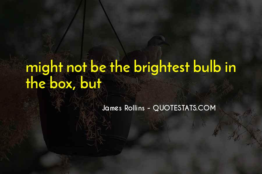 Quotes About Brightest #262167