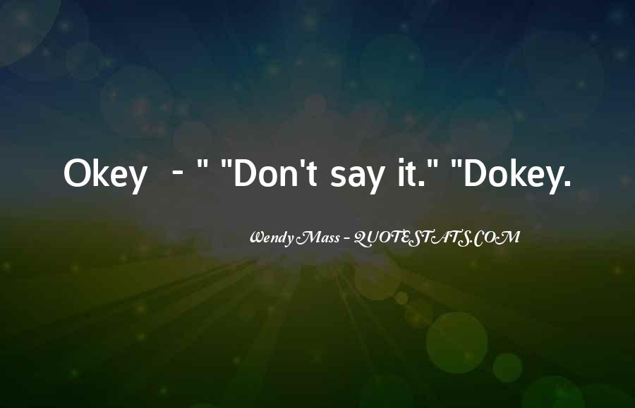 Okey Dokey Quotes #1793447