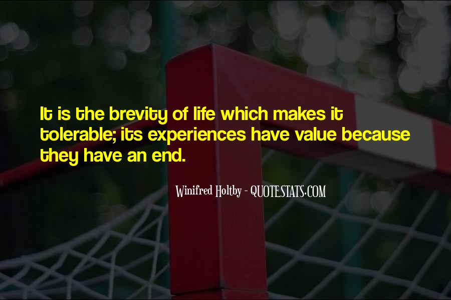 Quotes About Brevity Of Life #1372569
