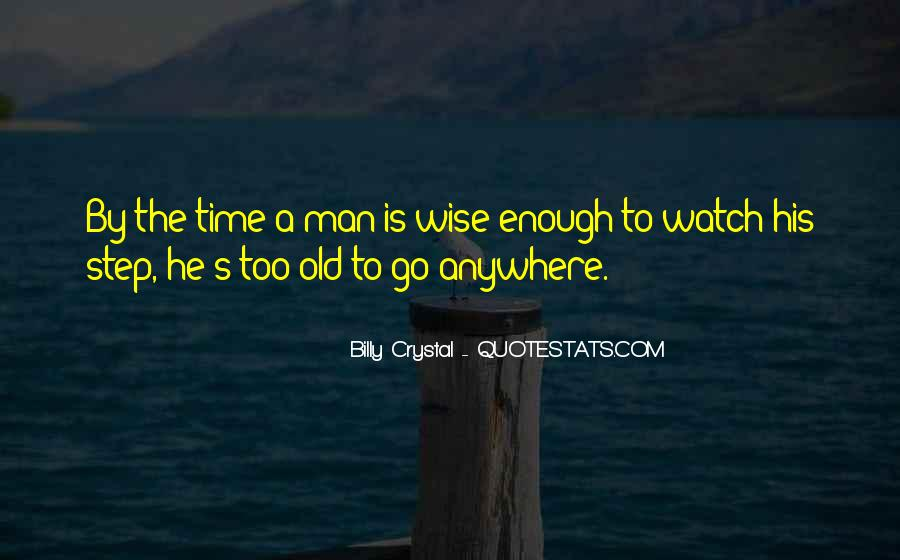 Old Is Wise Quotes #1078162