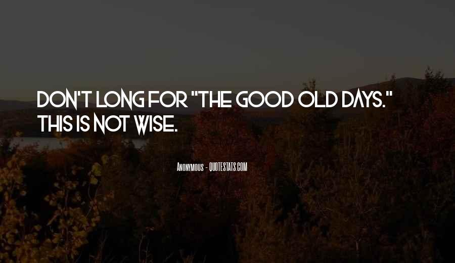 Old Is Wise Quotes #108211