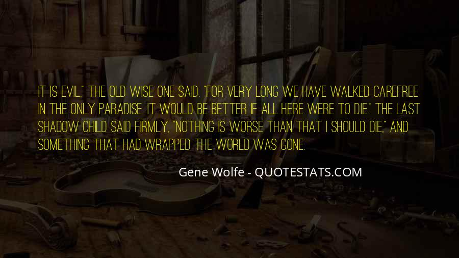 Old Is Wise Quotes #1562122