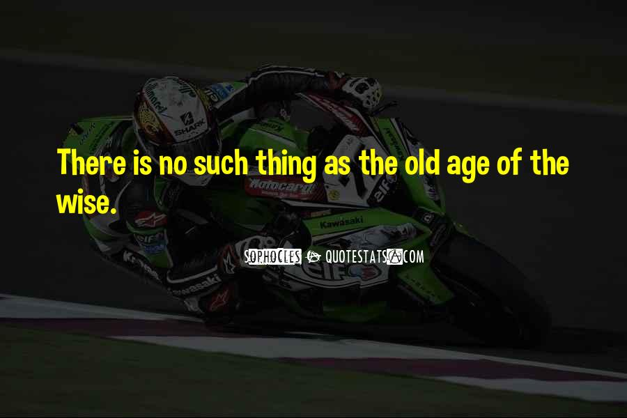 Old Is Wise Quotes #496688