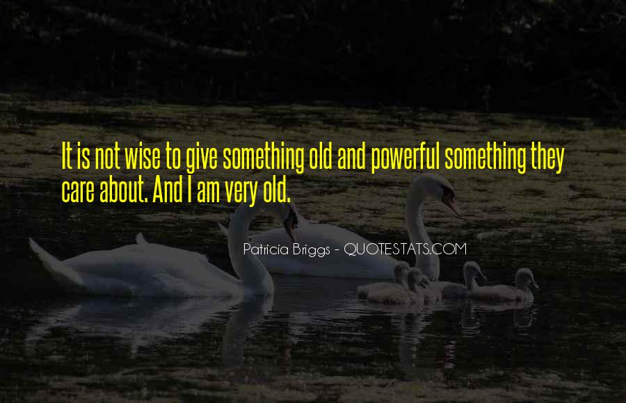 Old Is Wise Quotes #881028