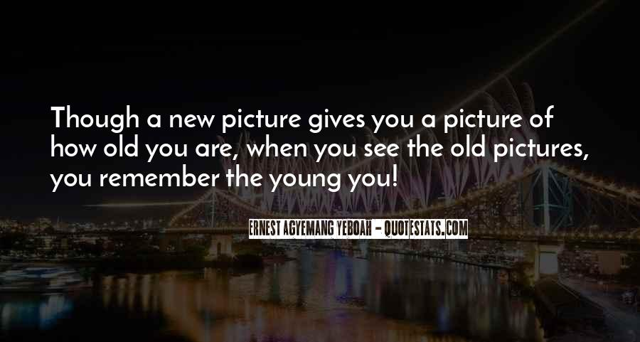 Old Pictures Memories Quotes #641934