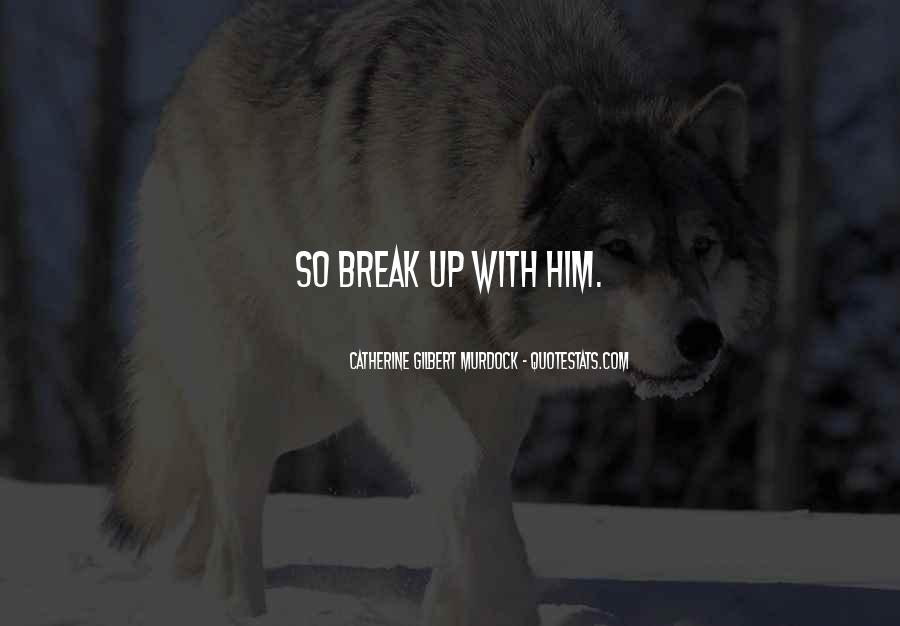 Quotes About Break Up Love #1111791