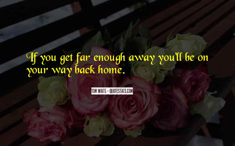 On My Way Back Home Quotes #72021