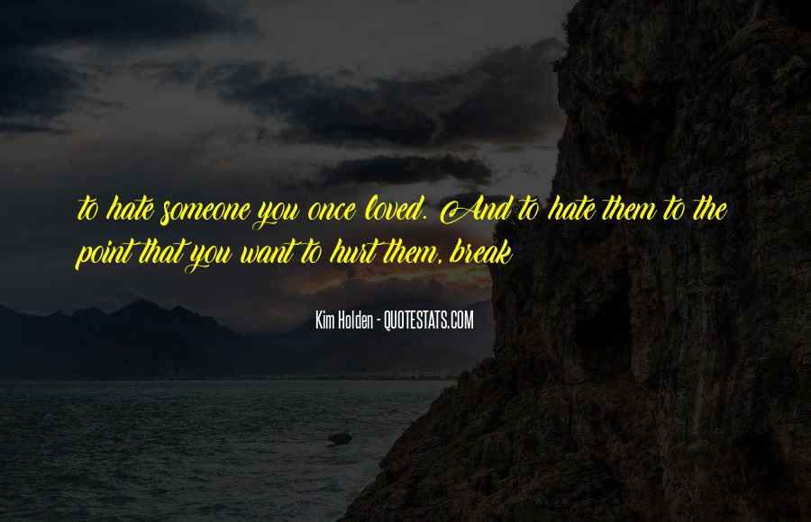 Once I Loved You Now I Hate You Quotes #1294678