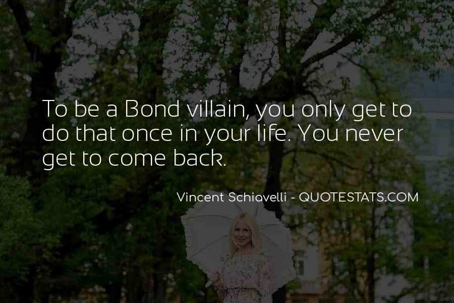 Once In Your Life Quotes #101377