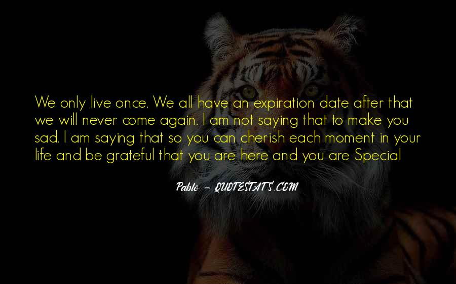 Once In Your Life Quotes #784702
