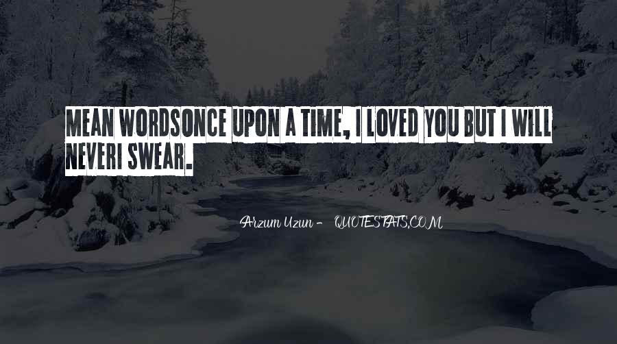 Once Upon A Time I Loved You Quotes #1624888