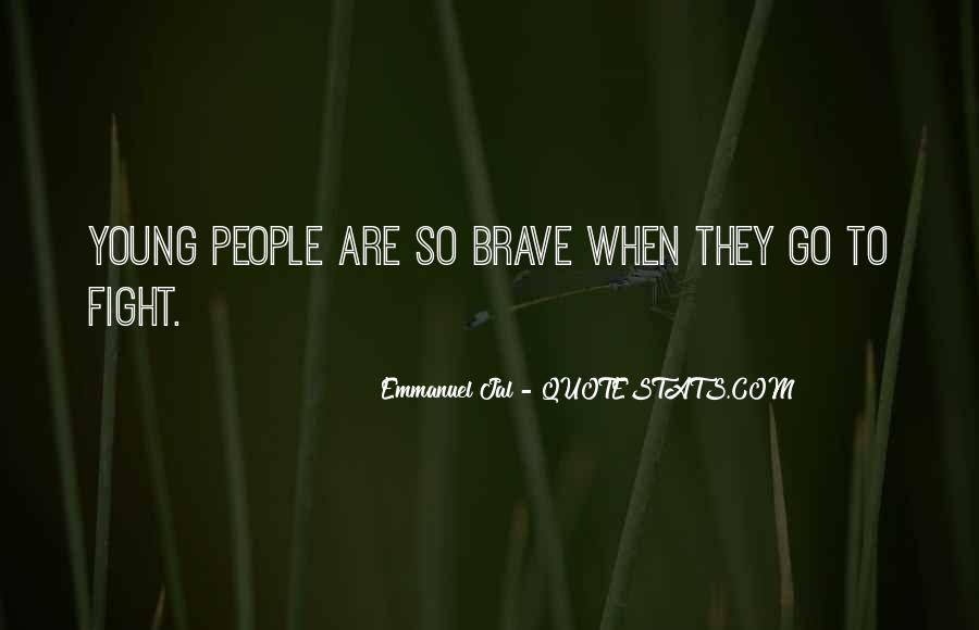 Quotes About Brave People #202548