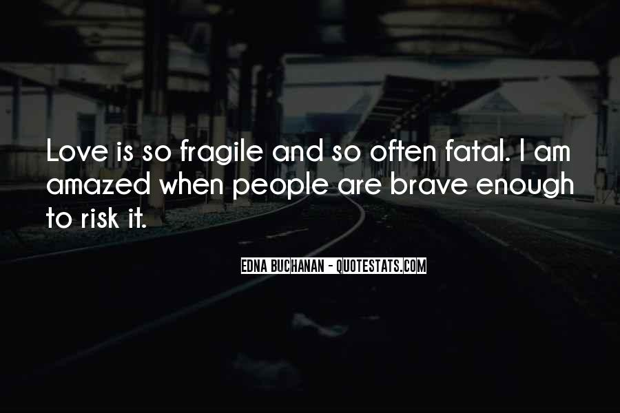 Quotes About Brave People #45356