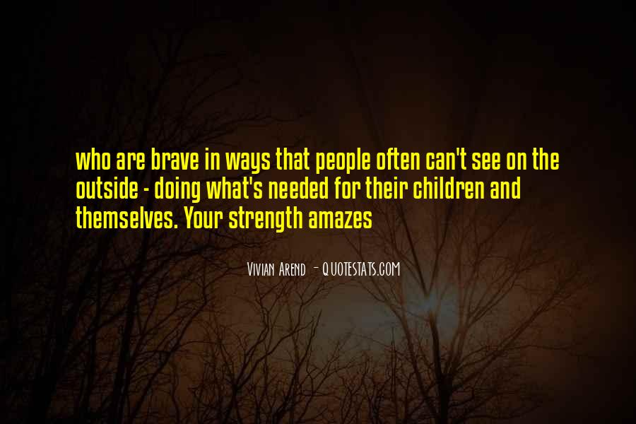 Quotes About Brave People #455553