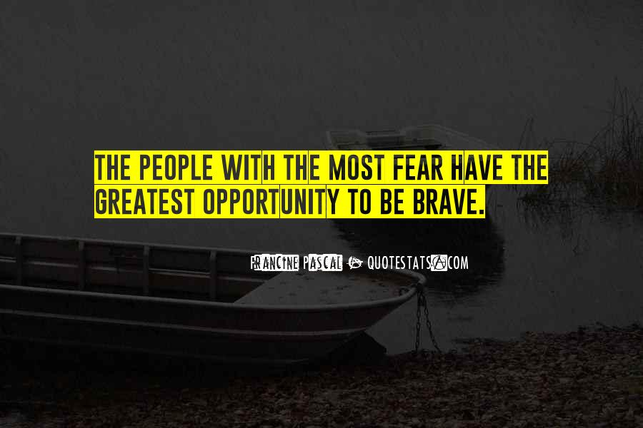 Quotes About Brave People #644685