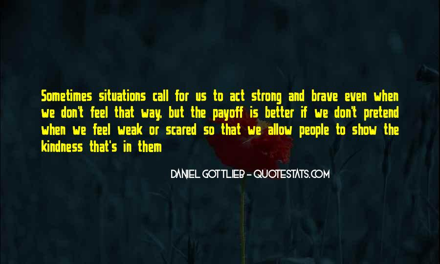 Quotes About Brave People #659101