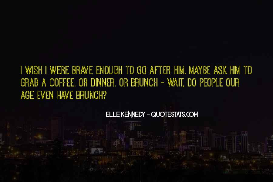Quotes About Brave People #911123