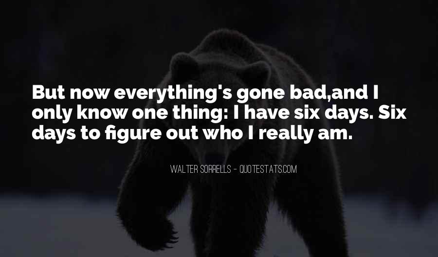 One Bad Thing Quotes #564140
