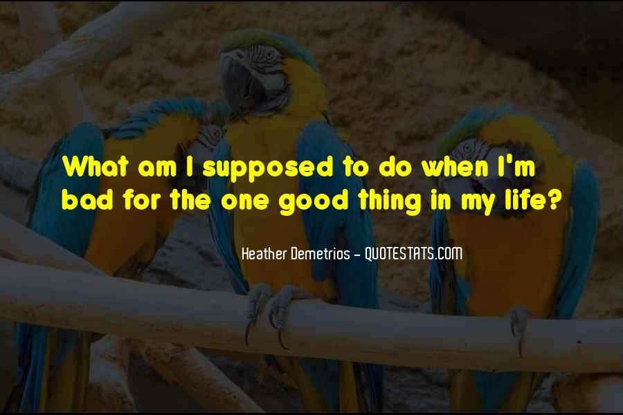 One Bad Thing Quotes #638355