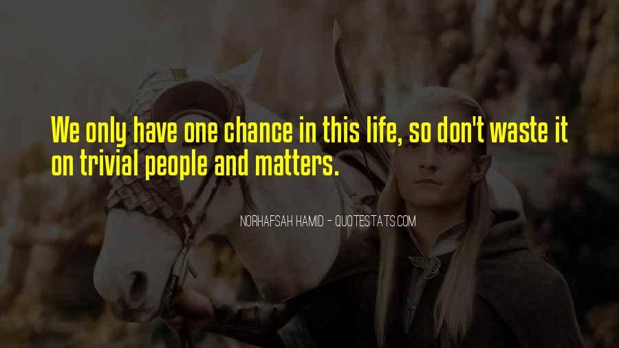 One Chance Only Quotes #1117507
