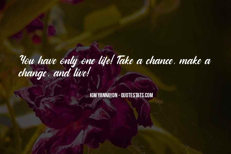One Chance Only Quotes #1158462