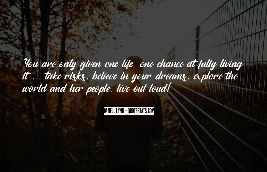 One Chance Only Quotes #1223924