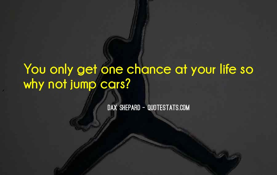 One Chance Only Quotes #1259105