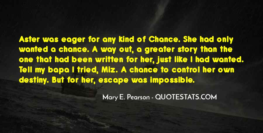 One Chance Only Quotes #185025
