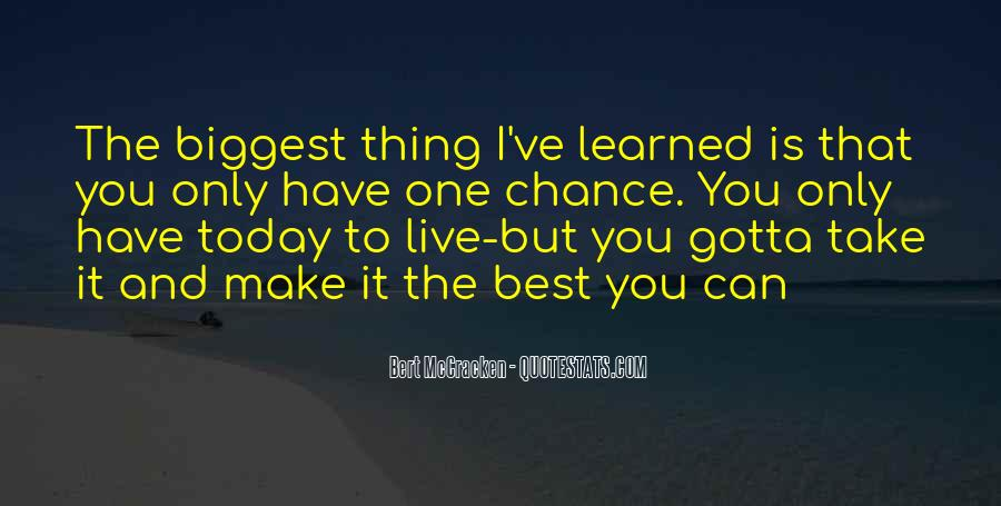 One Chance Only Quotes #260529