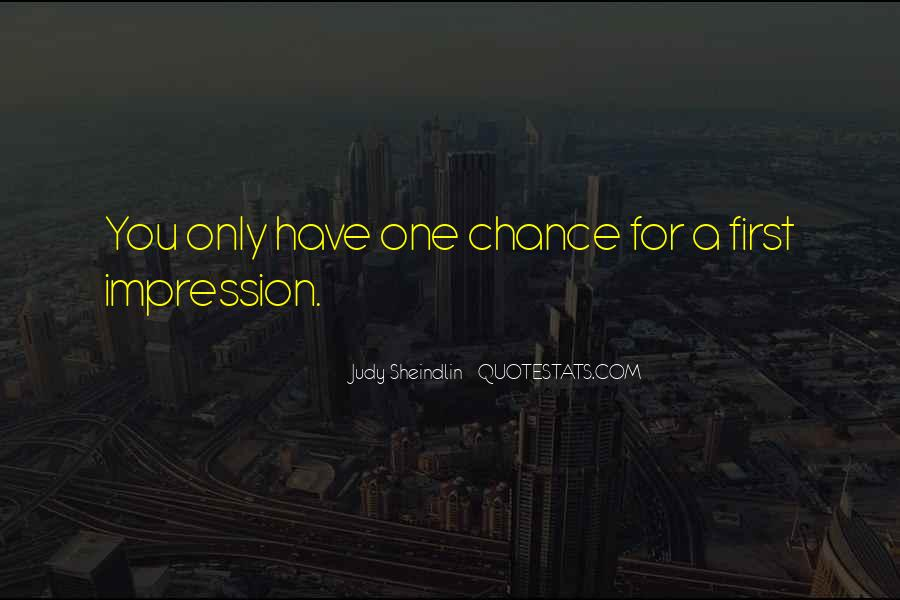 One Chance Only Quotes #268593