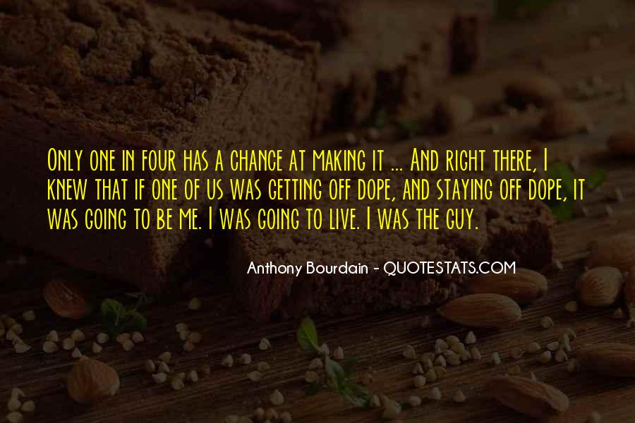 One Chance Only Quotes #347357