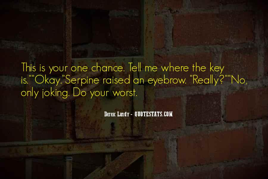 One Chance Only Quotes #367417