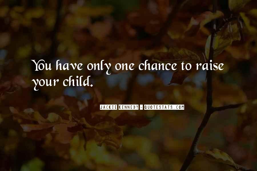 One Chance Only Quotes #400146