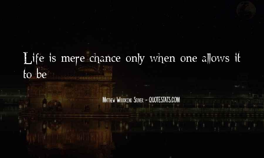 One Chance Only Quotes #407970