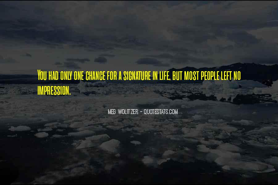 One Chance Only Quotes #510263