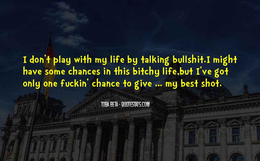 One Chance Only Quotes #601417