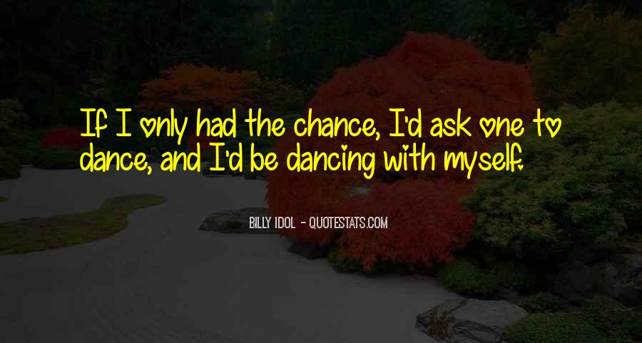 One Chance Only Quotes #734245