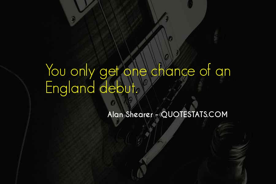 One Chance Only Quotes #754253